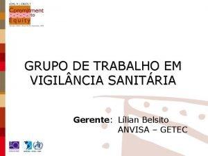 GRUPO DE TRABALHO EM VIGIL NCIA SANITRIA Gerente