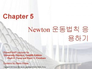 Chapter 5 Newton Power Point Lectures for University