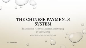 THE CHINESE PAYMENTS SYSTEM THE CHINESE FINANCIAL SYSTEM
