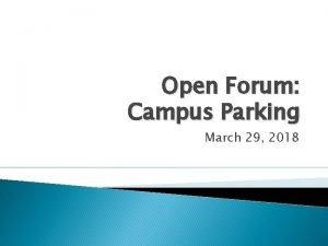 Open Forum Campus Parking March 29 2018 Campus
