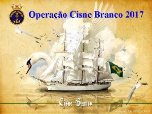 Operao Cisne Branco 2017 Imagem CB SEVERIANO Operao