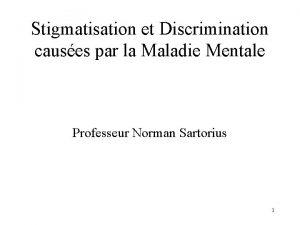 Stigmatisation et Discrimination causes par la Maladie Mentale