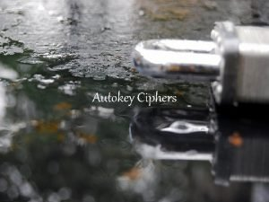 Autokey Ciphers History The Autokey Cipher is almost