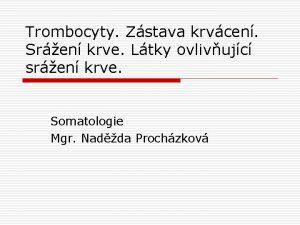 Trombocyty Zstava krvcen Sren krve Ltky ovlivujc sren