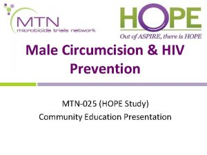 Male Circumcision HIV Prevention MTN025 HOPE Study Community