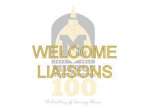 WELCOME LIAISONS Directors Student Organization Homecoming Grant Program