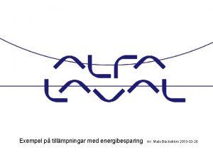 Exempel p tillmpningar med energibesparing Alfa Laval 1