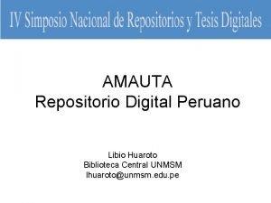 AMAUTA Repositorio Digital Peruano Libio Huaroto Biblioteca Central
