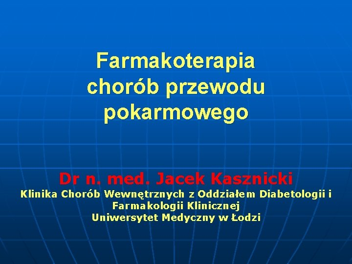 Farmakoterapia chorb przewodu pokarmowego Dr n med Jacek