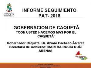 INFORME SEGUIMIENTO PAT 2018 GOBERNACION DE CAQUET CON