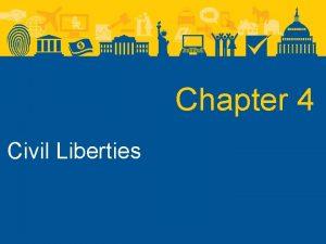 Chapter 4 Civil Liberties Civil Liberties Civil Liberties
