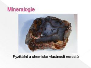 Mineralogie Fyzikln a chemick vlastnosti nerost tvrdost hustota