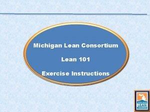 Michigan Lean Consortium Lean 101 Exercise Instructions Standard