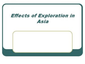 Effects of Exploration in Asia Age of Exploration