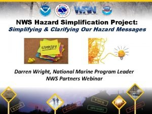 NWS Hazard Simplification Project Simplifying Clarifying Our Hazard
