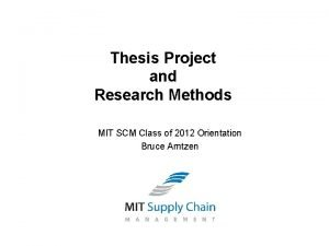 Thesis Project and Research Methods MIT SCM Class