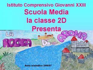 Istituto Comprensivo Giovanni XXIII Scuola Media la classe