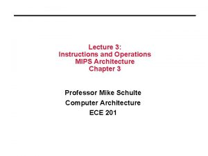 Lecture 3 Instructions and Operations MIPS Architecture Chapter