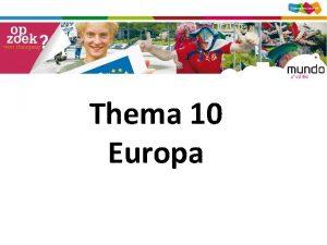 Thema 10 Europa Hoofdvraag Wat betekent een verenigd