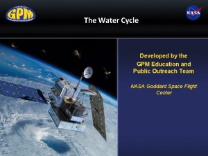 The Water Cycle Developed by the GPM Education