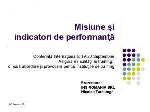 Misiune i indicatori de performan Conferin Internaional 19