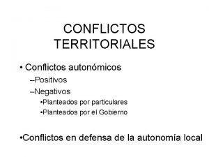 CONFLICTOS TERRITORIALES Conflictos autonmicos Positivos Negativos Planteados por