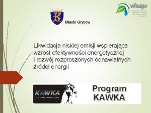 Miasto Grybw Likwidacja niskiej emisji wspierajca wzrost efektywnoci