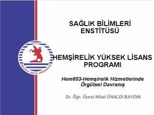 SALIK BLMLER ENSTTS HEMRELK YKSEK LSANS PROGRAMI Hem