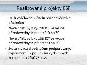 Realizovan projekty ESF Dal vzdlvn uitel prodovdnch pedmt
