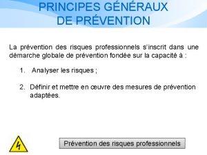 PRINCIPES GNRAUX DE PRVENTION La prvention des risques