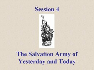 Session 4 The Salvation Army of Yesterday and