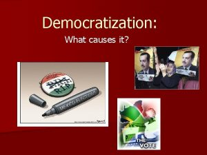 Democratization What causes it What is democratization 3