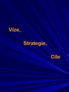 Vize Strategie Cle Vize Strategie Cle Stanoven pehodnocen