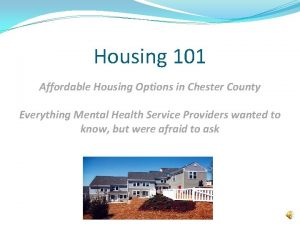 Housing 101 Affordable Housing Options in Chester County