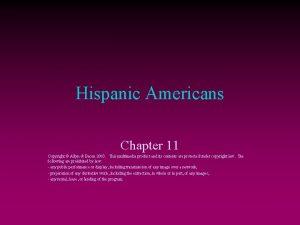 Hispanic Americans Chapter 11 Copyright Allyn Bacon 2003
