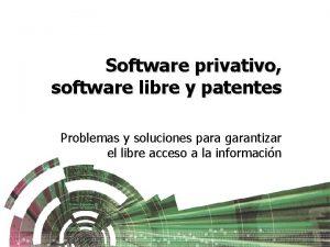 Software privativo software libre y patentes Problemas y