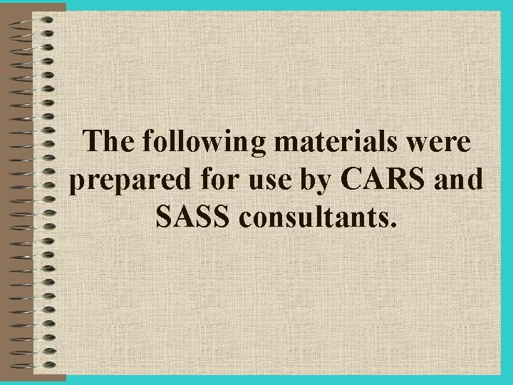 The following materials were prepared for use by