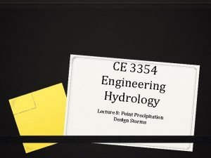 CE 3354 Engineering Hydrology Lecture 8 P oint