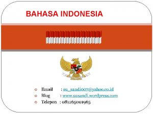 BAHASA INDONESIA SEJARAH BAHASA INDONESIA Bahasa Indonesia berasal