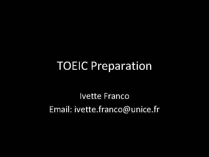 TOEIC Preparation Ivette Franco Email ivette francounice fr