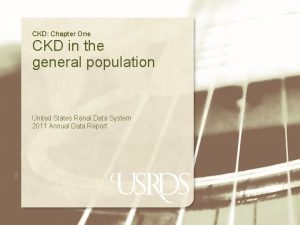 CKD Chapter One CKD in the general population