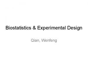 Biostatistics Experimental Design Qian Wenfeng Self introduction Qian