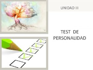 UNIDAD III TEST DE PERSONALIDAD Test psicolgicos Anastasi