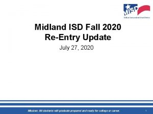 Midland ISD Fall 2020 ReEntry Update July 27