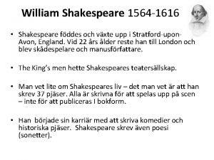 William Shakespeare 1564 1616 Shakespeare fddes och vxte