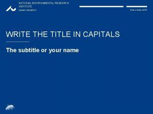 NATIONAL ENVIRONMENTAL RESEARCH INSTITUTE AARHUS UNIVERSITY WRITE THE