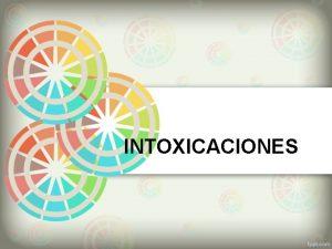INTOXICACIONES INTRODUCCIN Es la reaccin del organismo en