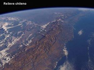 Relieve chileno RELIEVE CHILENO El Relieve Chileno Convencionalmente