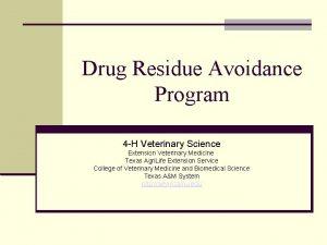 Drug Residue Avoidance Program 4 H Veterinary Science