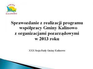 Sprawozdanie z realizacji programu wsppracy Gminy Kalinowo z
